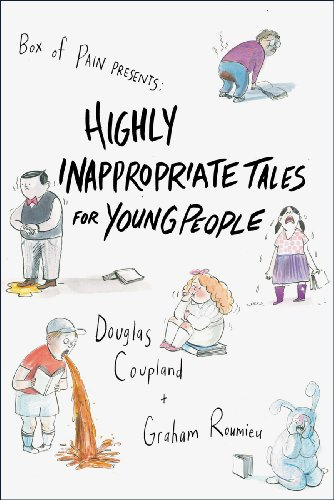 9780434021598: Highly Inappropriate Tales for Young People. Douglas Coupland and Graham Roumieu