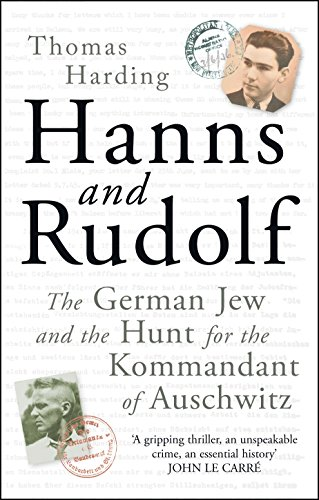 9780434022366: Hanns and Rudolf: The German Jew and the Hunt for the Kommandant of Auschwitz