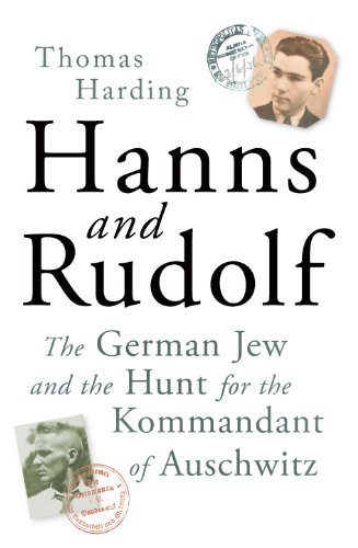 9780434022373: Hanns and Rudolf: The German Jew and the Hunt for the Kommandant of Auschwitz