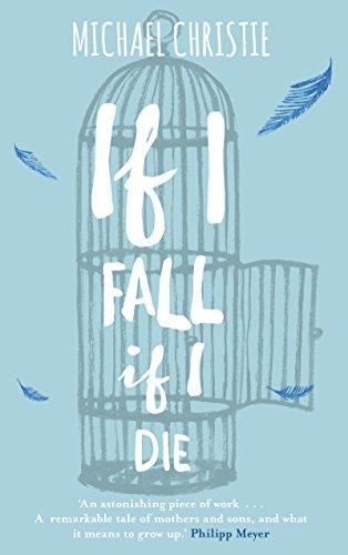 9780434023066: If I Fall, If I Die