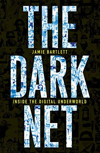 The Dark Net: Bartlett, Jamie