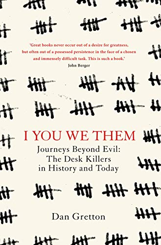 9780434023479: I You We Them: Journeys Beyond Evil: The Desk Killer in History and Today