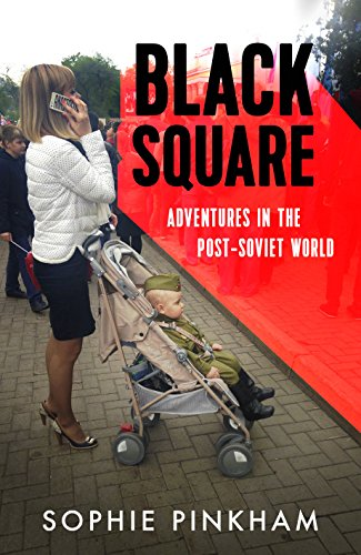 9780434023516: Black Square: Adventures in the Post-Soviet World