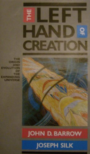 9780434047604: Left Hand of Creation: Origin and Evolution of the Expanding Universe
