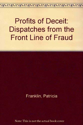 9780434061082: Profits of Deceit: Dispatches from the Front Line of Fraud