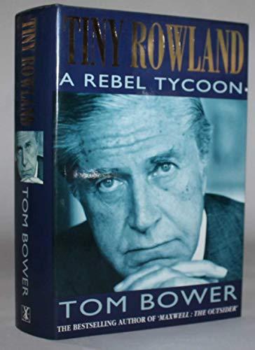 9780434073399: Tiny Rowland: A rebel tycoon