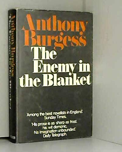 Enemy in the Blanket: Anthony Burgess