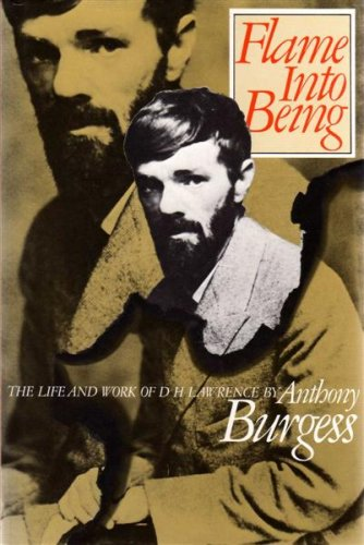 Flame into Being: Life and Work of D.H. Lawrence (0434098183) by Anthony Burgess