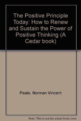 9780434111121: The Positive Principle Today: How to Renew and Sustain the Power of Positive Thinking (A Cedar book)