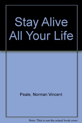 9780434111152: Stay Alive All Your Life