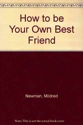 9780434111541: How to be Your Own Best Friend