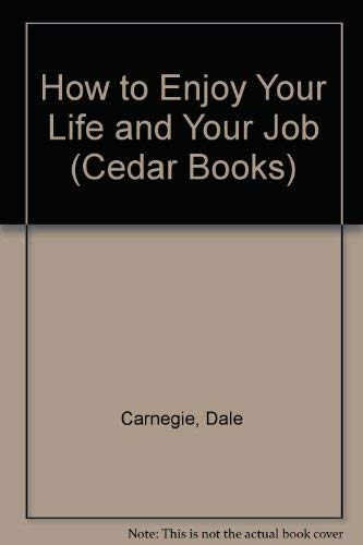 How to Enjoy Your Life and Your Job (Cedar Books) (9780434111602) by Dale Carnegie