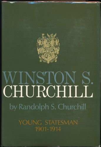 Winston S. Churchill: Young Statesman 1901-1914 (2): Churchill, RS