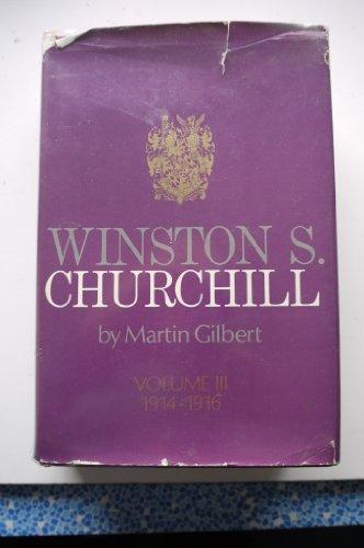 Winston S. Churchill, Volume III [3]: 1914-1916: GILBERT, MARTIN