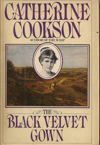 The Black Velvet Gown: Cookson, Catherine