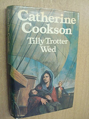 9780434142712: Tilly Trotter Wed