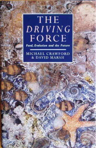9780434148325: The Driving Force: Food, Evolution and the Future