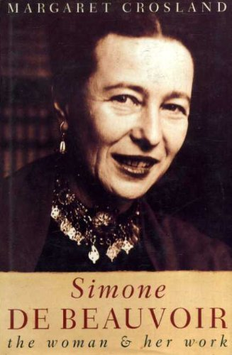 Simone de Beauvoir: The Woman and Her Work (0434149012) by Crosland, Margaret