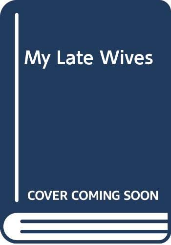 9780434194100: My Late Wives