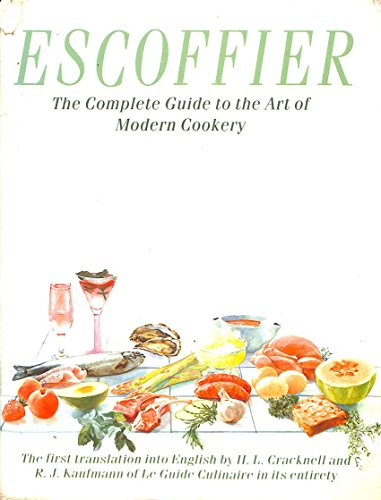 Escoffier: The Complete Guide to Art of Modern Cookery