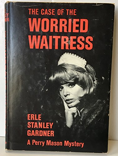 The Case of the Worried Waitress (0434250201) by Gardner, Erle Stanley