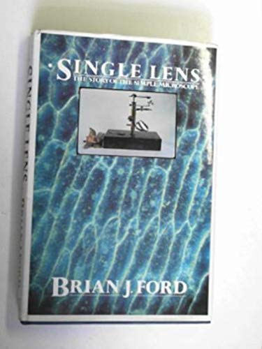 9780434268443: Single Lens : The Story of the Simple Microscope