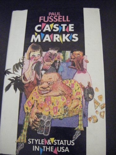 Caste marks: Style and status in the U.S.A (043427500X) by Fussell, Paul