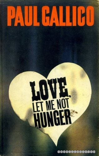 Love, Let Me Not Hunger: Paul Gallico