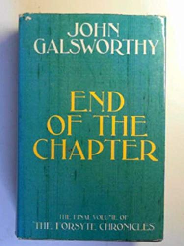 End of the Chapter: The Forsyte Chronicles: Galsworthy, John