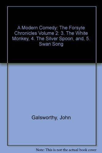 9780434281046: A Modern Comedy: The Forsyte Chronicles Volume 2: 3. The White Monkey, 4. The Silver Spoon, and, 5. Swan Song