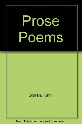 Prose Poems.: GIBRAN, Kahlil (Translated by Andrew Ghareeb) (Foreword by Barbara Young).