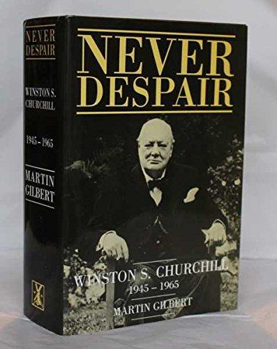 9780434291847: Churchill, Winston S.: Never Despair, 1945-65 v. 8