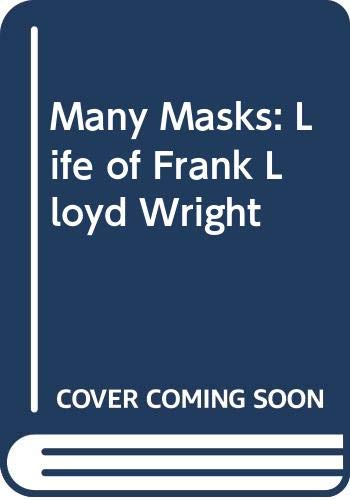 9780434292745: Many Masks: Life of Frank Lloyd Wright