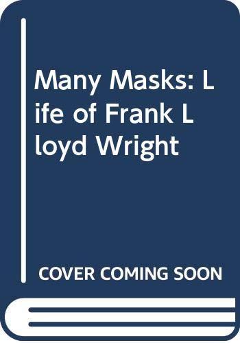 9780434292745: Many Masks: Life of Frank Lloyd Wright