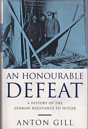 9780434292769: An Honourable Defeat: Fight Against National Socialism in Germany, 1933-45