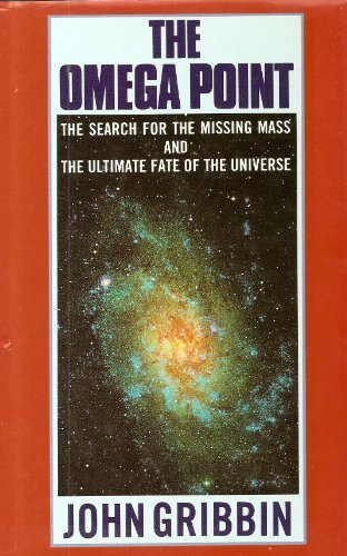 9780434305919: The Omega Point: The Search for the Missing Mass and the Ultimate Fate of the Universe