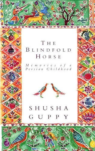 9780434308507: Blindfold Horse: Memories of a Persian Childhood