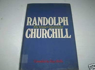 9780434312603: Randolph Churchill: The Young Unpretender