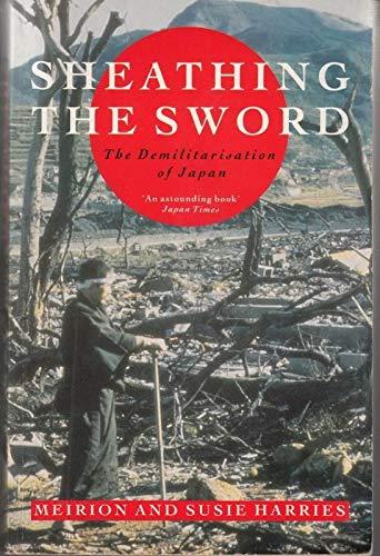9780434313785: Sheathing the Sword: Demilitarization of Japan