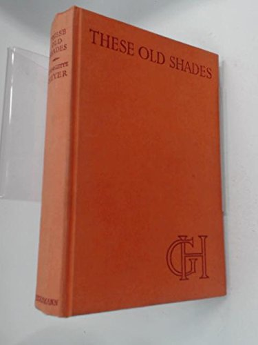These Old Shades: Heyer, Georgette