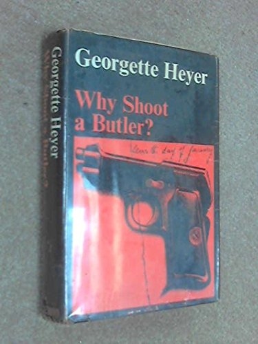 Why Shoot a Butler? (9780434328499) by Heyer,Georgette