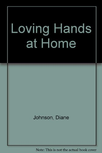 Loving Hands at Home (0434376906) by Diane Johnson