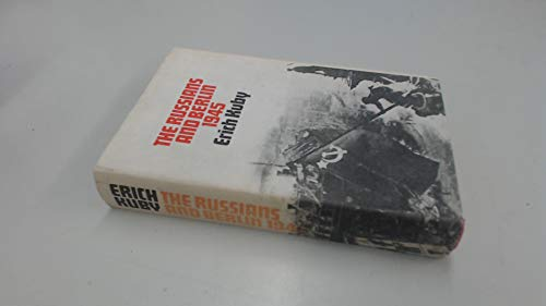 The Russians and Berlin, 1945;: Kuby, Erich