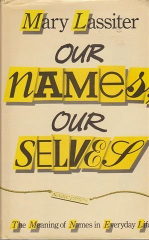 9780434404100: Our names, our selves: The meaning of names in everyday life