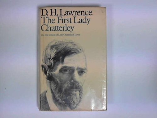The First Lady Chatterley (The First Version: Lawrence, D.H.