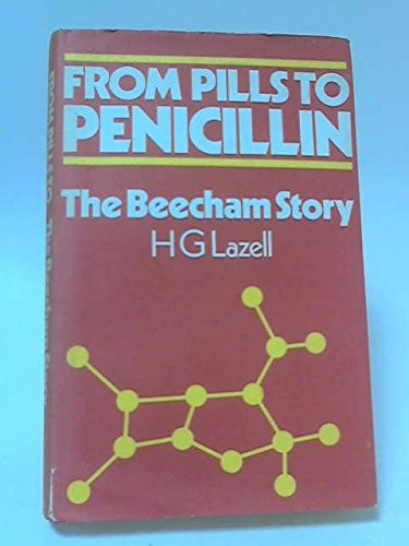 9780434409006: From Pill to Penicillin: Story of Beechams