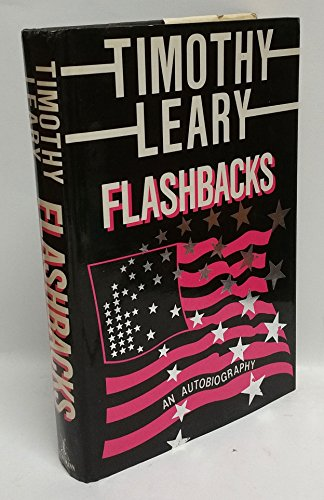 Flashbacks : An Autobiography: Leary, Timothy