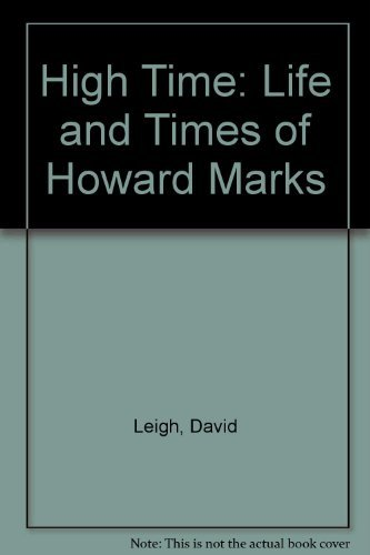 9780434413393: High Time: The (Shocking) Life and Times of Howard Marks