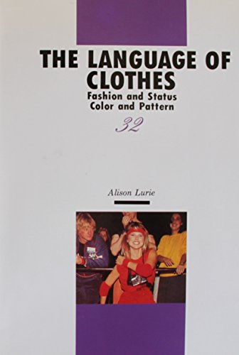 the language of clothes by alison This was followed by a smaller book of tactile languages called a finger book of   a world culture of sustanace, and shoes, a nearly universal clothing item.