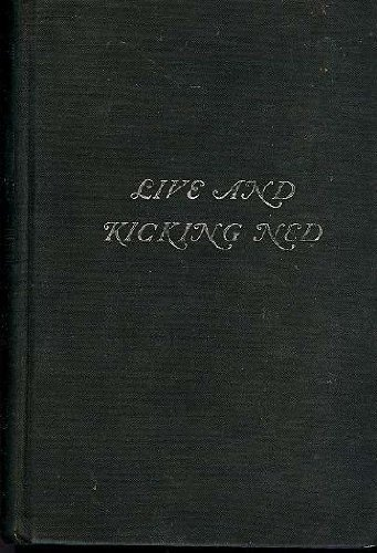 9780434452354: Live and Kicking Ned: A Continuation of the Tale of Dead Ned